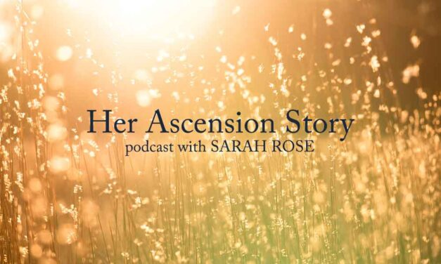 Podcast with Her Ascension Story